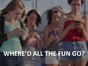 Put Down Your Phone & Pick Up The Fun!